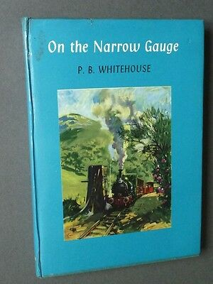 On The Narrow Gauge By P.b. Whitehouse 1St Edition