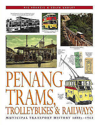 Penang Trams, Trolleybuses and Railways: Municipal Transport History, 1880s-1963