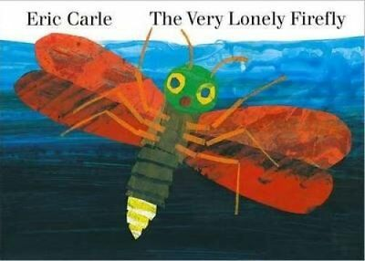 The Very Lonely Firefly by Eric Carle 9780141357430 (Board book, 2015)