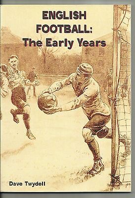 English Football - The Early Years - Softback - 84 Pages