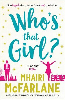 Who's That Girl: A laugh out loud sparky romcom by Mhairi McFarlane 000752501X