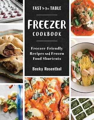 Fast to the Table Freezer Cookbook ...Frozen Food Shortcuts Becky Rosenthal