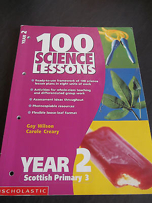 SCHOLASTIC 100 SCIENCE LESSONS for YEAR 2 BOOK, wilson and creary
