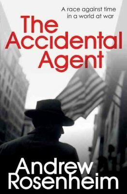 The Accidental Agent by Andrew Rosenheim (Paperback, 2017)