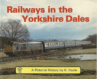 Railways In The Yorkshire Dales. A Pictorial History Book By K. Hoole. Oo N Ref'