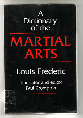 Martial Arts  A Dictionary Of The Martial Arts By Louis Frederic