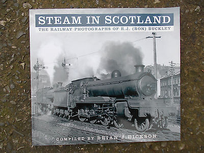 Steam in Scotland: The Railway Photographs of Ron Buckley