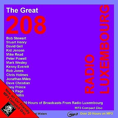 Pirate Radio Luxembourg ''The Great 208'' Now on Car Friendly MP3 Compact Disc