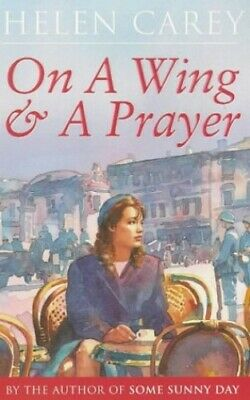 On A Wing And A Prayer by Carey, Helen Paperback Book The Cheap Fast Free Post