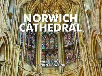 Spirit of Norwich Cathedral by Browning, Stephen Hardback Book The Cheap Fast