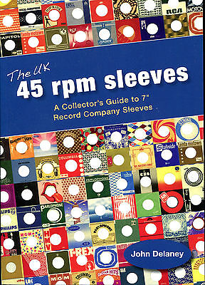 UK 45 RPM Sleeves : Collector's Guide to 7'' Record Company Sleeves (J. Delaney)