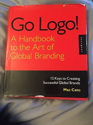Go Logo: A Handbook To The Art Of Global Branding