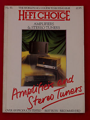 HI-FI CHOICE No. 50 - AMPLIFIERS & STEREO TUNERS - 100+ REVIEWS FROM 1987