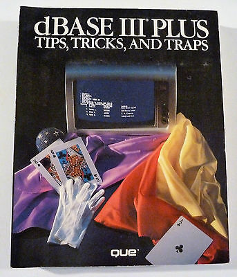Vintage Computer Manual dBASE III Plus.Tips,Tricks & Traps.Que.Book.