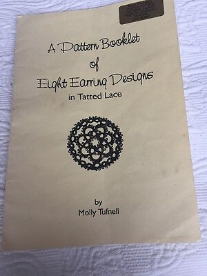 A Pattern Booklet Of Eight Earing Designs In Tatted Lace By Molly Tufnell + Star