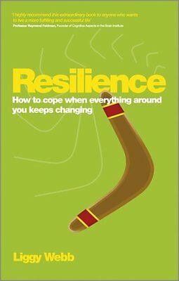 Resilience How to Cope When Everything Around You Keeps Changing 9780857083876