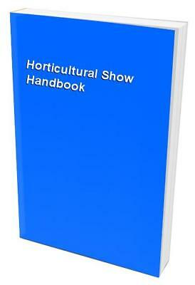 Horticultural Show Handbook Paperback Book The Cheap Fast Free Post