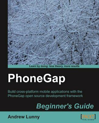 PhoneGap Beginner's Guide by Lunny, Andrew Book The Cheap Fast Free Post