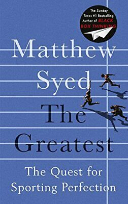 The Greatest: The Quest for Sporting Perfection by Syed, Matthew Book The Cheap