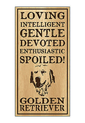 Wood Dog Breed Personality Sign - Spoiled Golden Retriever - Home, Office, Gift
