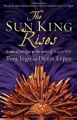 The Sun King Rises By Jego Yves,Lepee Denis,(Translated by Sue Dyson)