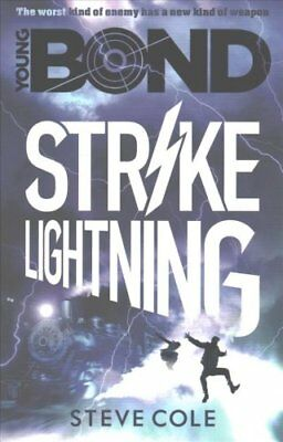Young Bond: Strike Lightning: Book 3 by Steve Cole 9781782952428
