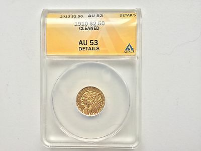 1910 $2.50 Indian Quarter Eagle Gold Coin ANACS AU-53 Details Cleaned
