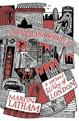 Londonopolis: A Curious History of London, Martin Latham Book The Cheap Fast
