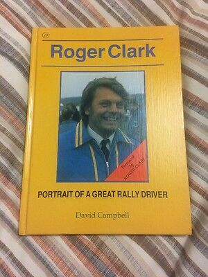 Roger Clark: Portrait of a Great Rally Driver by David Campbell Ford Escort Rs