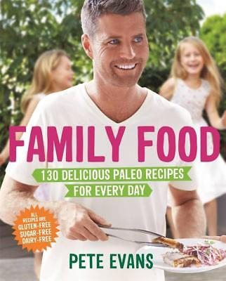NEW Family Food By Pete Evans Paperback Free Shipping