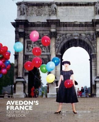 Avedon's France: Old World, New Look by Robert Rubin, Marianne Le Galliard...