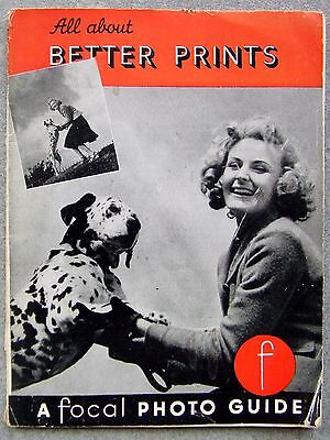 ALL ABOUT BETTER PRINTS. FOCAL PHOTO GUIDE  1950's
