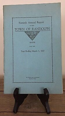 Fortieth Annual Report Of The Town Of Randolph Maine 1927 Original Booklet