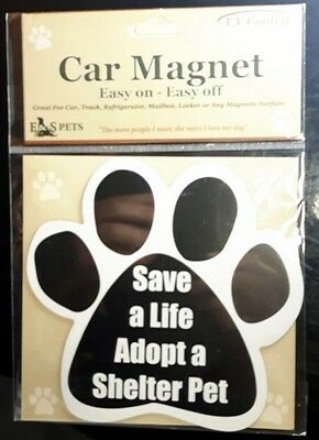 SAVE A LIFE ADOPT A SHELTER PET New Dog Paw Shaped Car Fridge Magnet