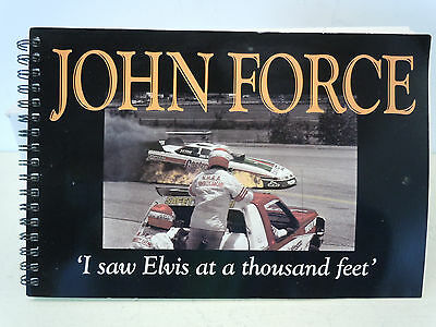 Autographed John Force Book - I Saw Elvis At A Thousand Feet - Nhra - 78 Pages