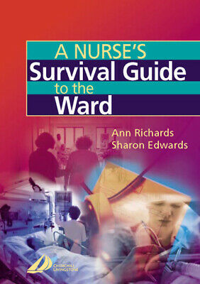 A nurse's survival guide to the ward by Ann Richards (Paperback)