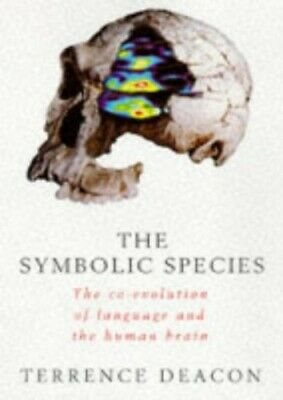 The Symbolic Species: The Co-Evolution of Lan... by Deacon, Terrence W. Hardback