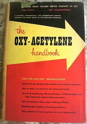 The Oxy-Acetylene Handbook First Edition 11th Printing 1955 Linde w Dust Jacket