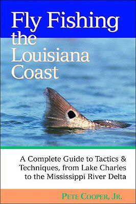 Fly Fishing the Louisiana Coast: A Complete Guide to Tactics & Techniques Book
