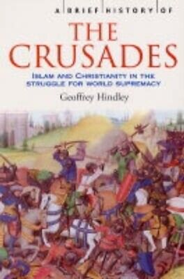 A brief history of the crusades by Geoffrey Hindley (Paperback)