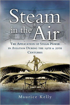 Steam in the Air: The Application of Steam Power in Aviation During the 19th and