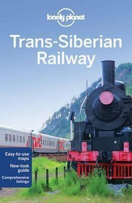 Lonely Planet Trans-Siberian Railway by Lonely Planet 9781742207407