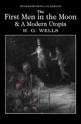 The First Men in the Moon and A Modern Utopia New Book Free UK Postage