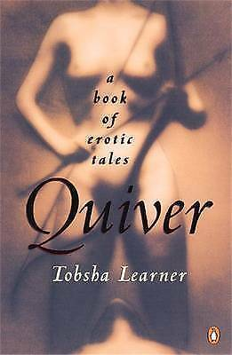 Quiver: A Book of Erotic Tales by Tobsha Learner (Paperback) New Book
