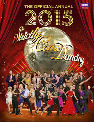 Official Strictly come dancing annual 2015: the official companion to the hit