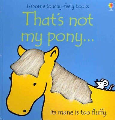 That's Not My Pony by Fiona Watt 9780746080320 (Board book, 2007)