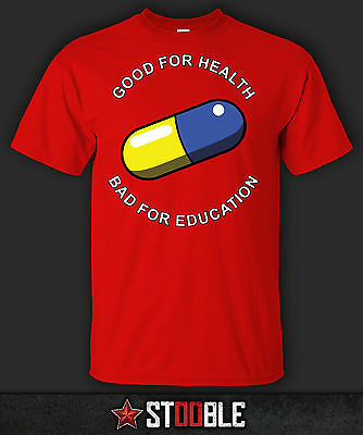 Good For Health, Bad For Education T-Shirt - Direct from Stockist