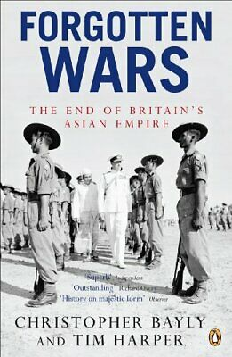 Forgotten Wars: The End of Britain's Asian Empire by Harper, Tim Paperback Book