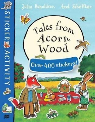 Tales from Acorn Wood Sticker Book by Julia Donaldson 9781509812554