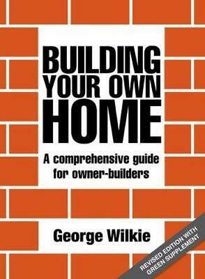 NEW Building Your Own Home By George Wilkie Paperback Free Shipping
